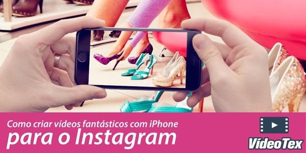 Fazer vídeos para Instagram