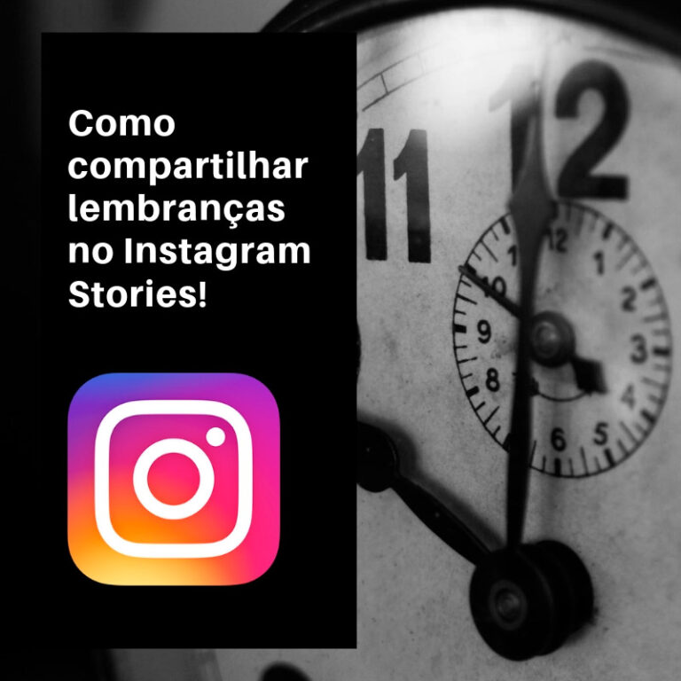 Como compartilhar lembranças no Instagram Stories