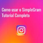 Como usar o SimpleGram: tutorial completo