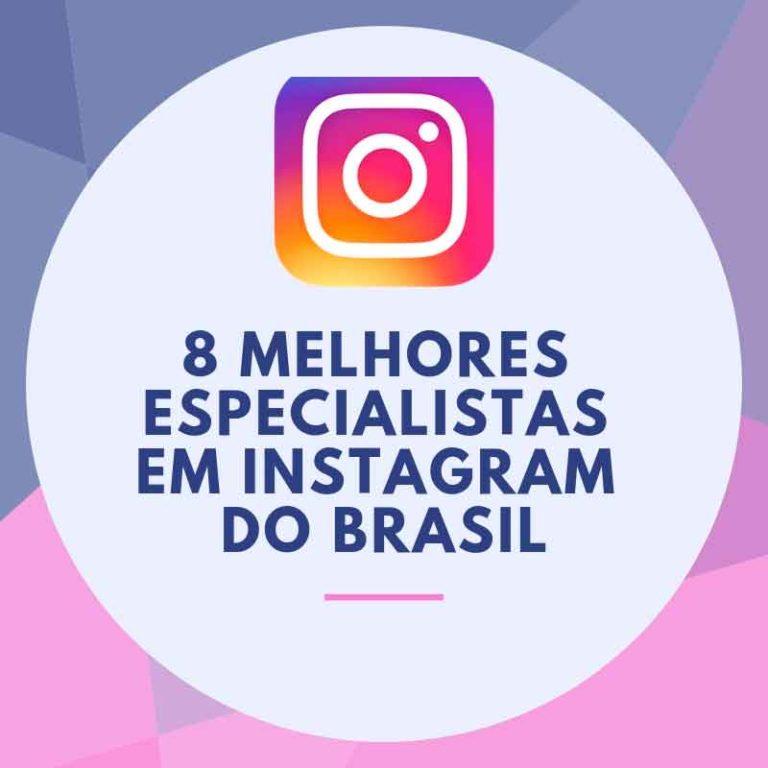 8 Melhores especialistas em Instagram do Brasil e Portugal