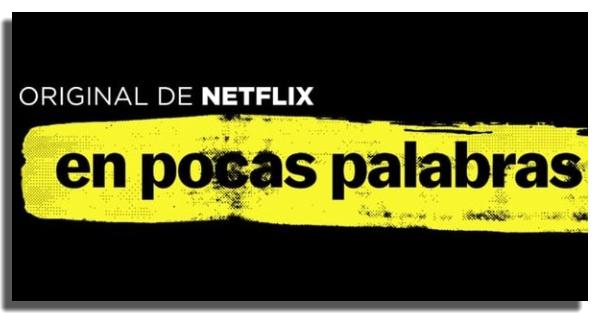 mejores documentales en Netflix En pocas palabras