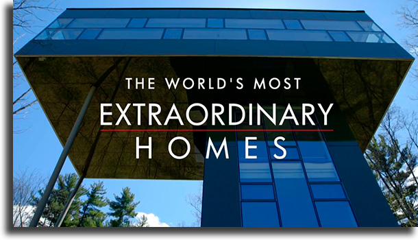 The World's Most Extraordinary Homes best Netflix documentaries